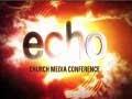 ECHO: Church Media Conference