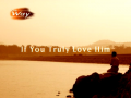 If You Truly Love Him (The Way 281 - Photo Essay by Rev.Dr.Jaerock Lee)