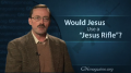 """GN Commentary: Would Jesus Use a """"Jesus Rifle""""? - February 3, 2010"""