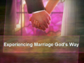 Experience Marriage God's Way pt 1