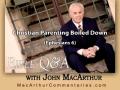 Christian Parenting Boiled Down (Ephesians 6)