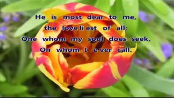 He Is Most Dear To Me