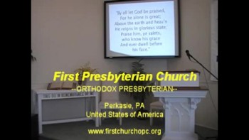 Sunday Worship Service, 10/24/2010 First Presbyterian Church Perkasie Orthodox