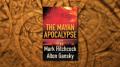 The Mayan Apocalypse by Mark Hitchcock an Alton Gansky