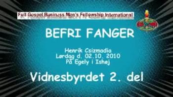 BEFRI FANGER. 4.del - Vidnesbyrdet 2. del. - ½ time
