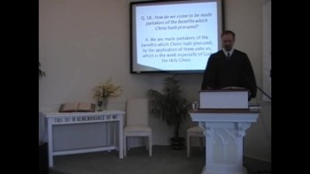 "Catechism: ""Redemption!"" Q. #57. 10/24/2010. First Presbyterian Church, Perkasie, Orthodox"