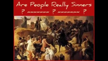 ARE PEOPLE REALLY SINNERS? ~ www.RichardAberdeen.com