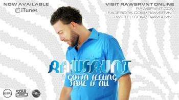 Rawsrvnt 'I Gotta Feeling / Take It All' (@Rawsrvnt)