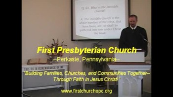 "Catechism: ""Is Your Church Invisible?"" First Presbyterian Church of Perkasie, Richard Scott MacLaren"