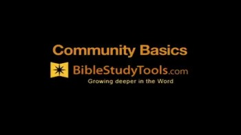 Bible Study Tools: Community Basics