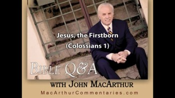 Jesus, the Firstborn (Colossians 1:15)