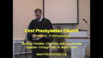 "Sermon: ""The Gospel of God,"" First Presbyterian Church Perkasie Orthodox MacLaren rsmac12"