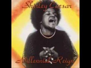 Shirley Caesar - Don't Be Afraid