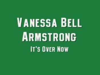 Vanessa Bell-Armstrong - Its Over Now