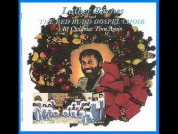 Luther Barnes & RBGC-Jesus Oh What A Wonderful Child