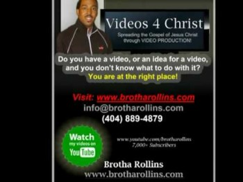 Brotha Rollins Videos 4 Christ