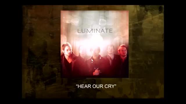 Luminate - Hear Our Cry