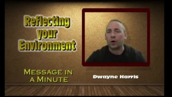 Message in a Minute - Reflecting your Environment.