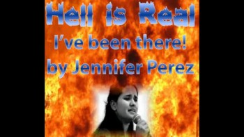 Hell is Real, I went there! Story of Jennifer Perez