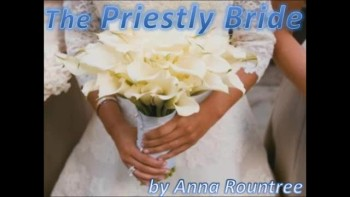 The Priestly Bride by Anna Rountree -1/2
