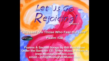 Blessed Are Those Who Fear The Lord - Psalm 128