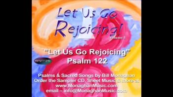 Let Us Go Rejoicing - Psalm 122