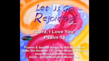 Lord, I Love You - Psalm 18