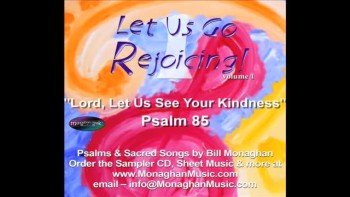 Lord, Let Us See Your Kindness - Psalm 85