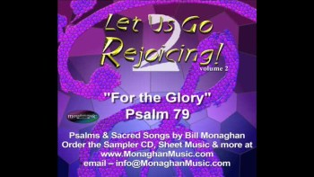 For The Glory - Psalm 79