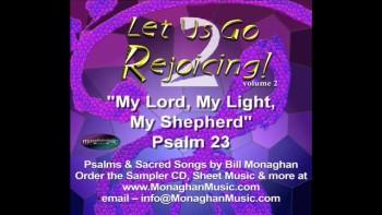 My Lord, My Light, My Shepherd - Psalm 23/27