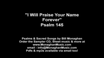 I Will Praise Your Name Forever - Psalm 145