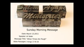 03-13-2011 Al Yoder, When Times Are Tough, I Kings 17:8-16