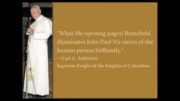 The Human Person: According to John Paul II by J. Brian Bransfield