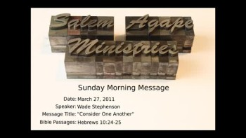 03-27-2011, Wade Stephenson, Consider One Another, Hebrews 10:24-25