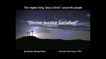 Divine Justice Satisfied - Part One