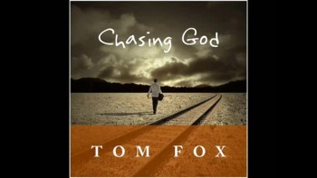 Chasing God by Tom Fox