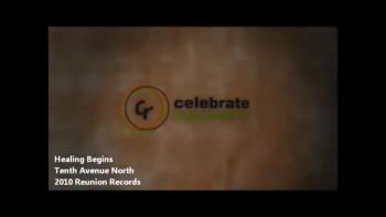 Tenth Avenue North - Healing Begins (Music Video with Lyrics)