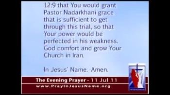 The Evening Prayer - 11 Jul 11 - Iran Court: Christian Pastor Must Convert to Islam or Die