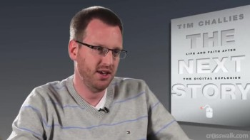 """Crosswalk.com: """"Life and Faith After the Digital Explosion"""" An Interview with Tim Challies"""