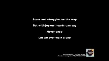 Matt Redman - Never Once (Slideshow with Lyrics)
