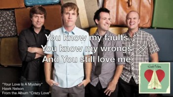 Hawk Nelson - Your Love Is a Mystery (Slideshow with Lyrics)