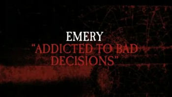 Emery - Addicted to Bad Decisions (Slideshow with Lyrics)