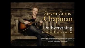 Steven Curtis Chapman - Do Everything (Slideshow with Lyrics)