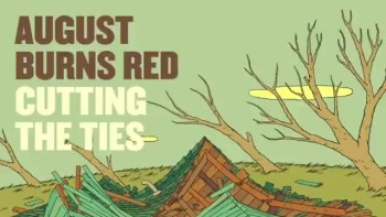 August Burns Red - Cutting the Ties (Slideshow with Lyrics)