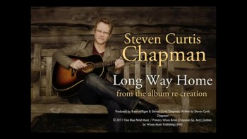 Steven Curtis Chapman - Long Way Home (Slideshow with Lyrics)