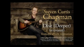 Steven Curtis Chapman - Dive (Deeper) (Slideshow with Lyrics)