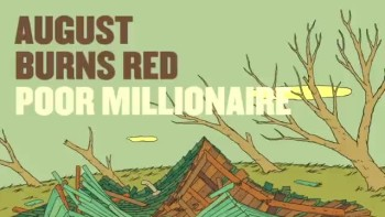 August Burns Red - Poor Millionaire (Slideshow with Lyrics)
