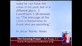 The Evening Prayer - 17 Aug 11 - New Jersey Man Ordered to Remove Cross from His Front Yard