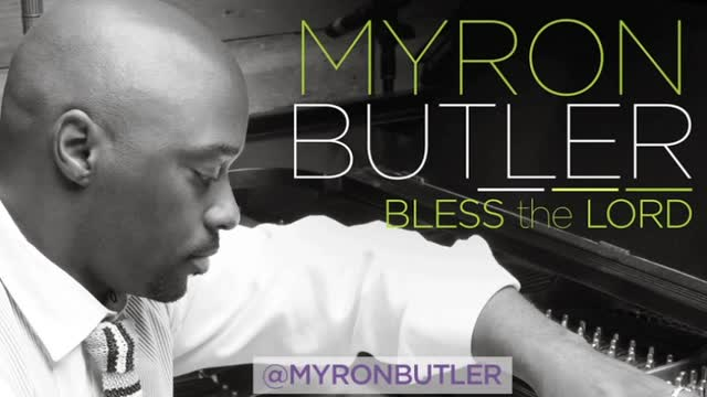Myron Butler - Bless the Lord (Slideshow with Lyrics)