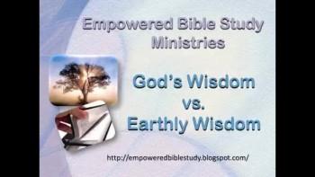 God's Wisdom vs. Earthly Wisdom
